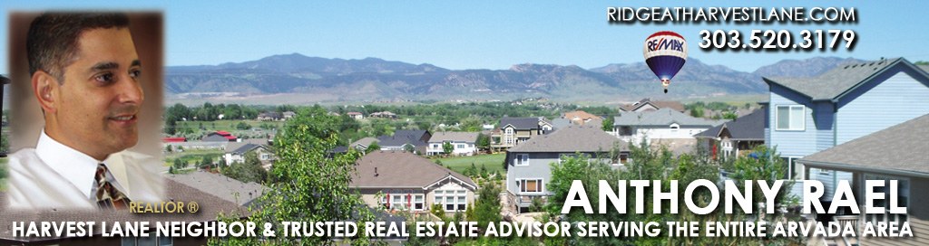 HARVEST LANE NEIGHBOR & TRUSTED REAL ESTATE ADVISOR SERVING THE ENTIRE ARVADA AREA - Anthony Rael, REMAX Alliance Arvada